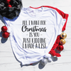 All I Want For Christmas Is You Shirt