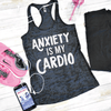 Anxiety Is My Cardio Burnout Tank