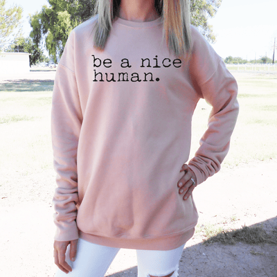 Be A Nice Human Drop Shoulder Sweatshirt