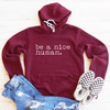 Be A Nice Human Fleece Lined Hoodie