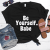 Be Yourself Babe V-Neck Tee