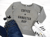 Coffee Plus Gangster Rap Fleece Lined Sweater