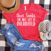 Dear Santa, The Nice List Is Overrated Shirt