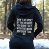 Don't Be Upset By The Results Zip-Up Hoodie