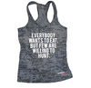 Everybody Wants to Eat But Few are Willing to Hunt Burnout Tank