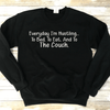 Everyday Im Hustling.. To Bed, To Eat And To The Couch Sweatshirt
