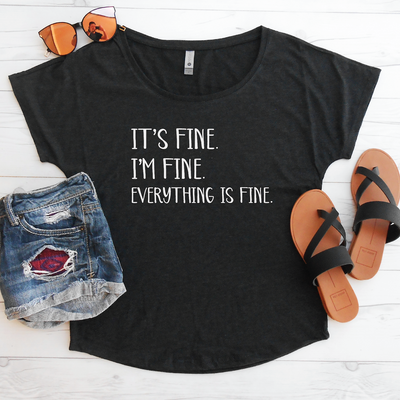 It's Fine I'm Fine Everything is Fine Flowy Shirt