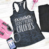Excuses Don't Burn Calories Burnout Tank