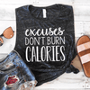 Excuses Don't Burn Calories Muscle Top