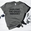 Explore The Great Indoors Shirt