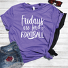 Fridays Are For Football Shirt
