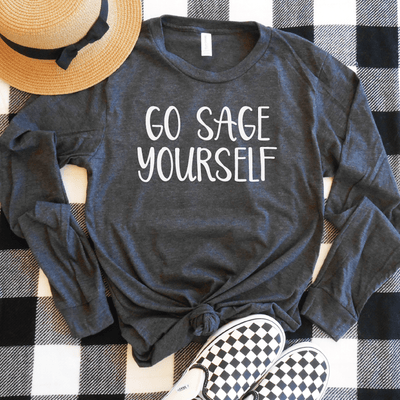 Go Sage Yourself Long Sleeve Shirt