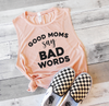 Good Moms Say Bad Words Muscle Tank