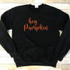 Hey, Pumpkin Sweatshirt