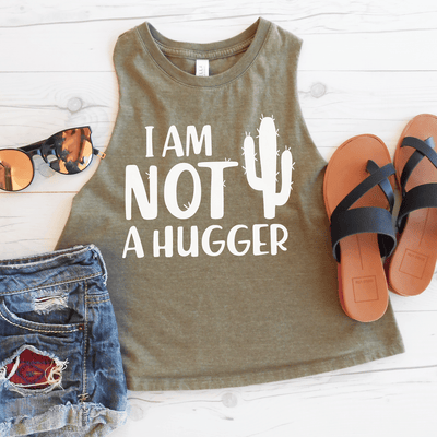 I Am Not A Hugger Crop Top