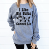 I Like Big Bulbs And I Cannot Lie Sweatshirt
