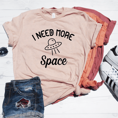 I Need More Space Shirt