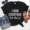 I Run Everyday (Late That Is) V-Neck Tee