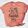 If I Was A Spice Girl, I'd Be Pumpkin Spice Shirt