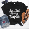 I'm Just Here To Tailgate V-Neck Tee