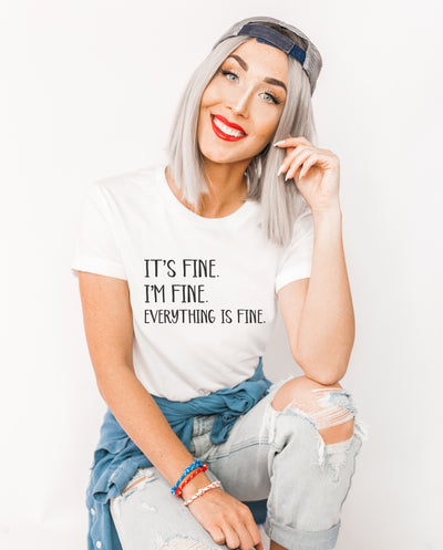 It's Fine I'm Fine Everything Is Fine Shirt