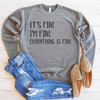 It's Fine I'm Fine Everything Is Fine Drop Shoulder Sweatshirt