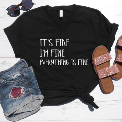 It's Fine I'm Fine Everything Is Fine V-Neck Tee