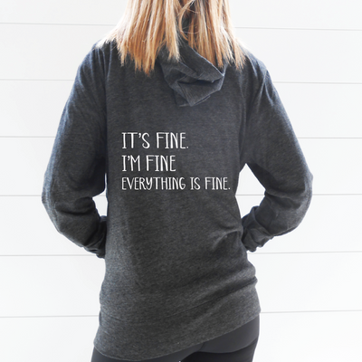 It's Fine I'm Fine Everything is Fine Zip-Up Hoodie