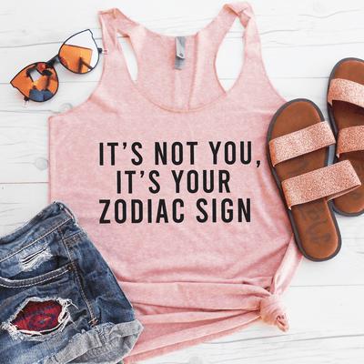 It's Not You, It's Your Zodiac Sign Eco Tank