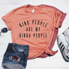 Kind People Are My Kind Of People Shirt