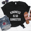 Kindness is so Gangster V-Neck Tee