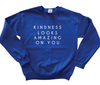 Kindness Looks Amazing On You Sweatshirt