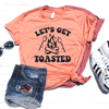 Let's Get Toasted Shirt