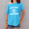 Let's Get Toasted Flowy Tee