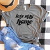Lets Stay Home Shirt