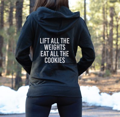 Lift All The Weights Eat All The Cookies Zip-Up Hoodie