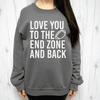 Love You To The End Zone And Back Sweatshirt