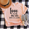 Love Is In The Air (But So Is Covid) Shirt