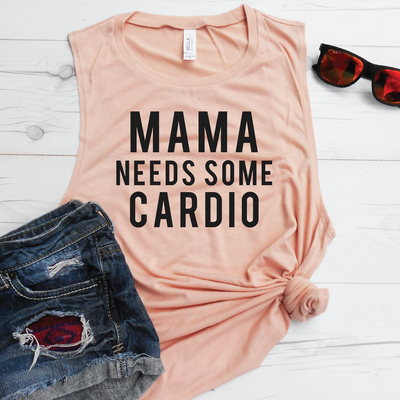 Mama Needs Some Cardio Muscle Tank