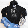 May Your Coffee Be Stronger Than Your Toddler Fleece Lined Hoodie
