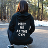 Meet Me At The Gym Zip-Up Hoodie
