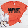 Mummy Needs A Drink Shirt