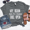 My Brain Has Too Many Tabs Open V-Neck Tee