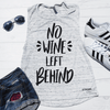 No Wine Left Behind Muscle Tank