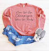Now We Sip Champagne When We Thirsty Drop Shoulder Sweatshirt