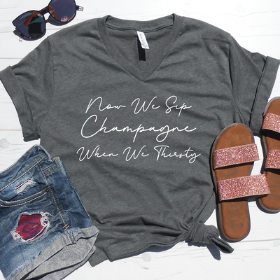 Now We Sip Champagne When We Thirsty V-Neck Tee