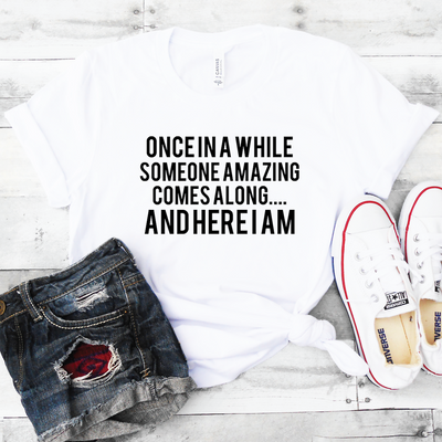 Once In A While Shirt