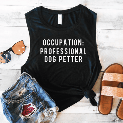 Occupation Professional Dog Petter Muscle Tank
