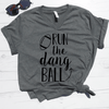 Run The Dang Ball V-Neck Tee