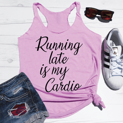 Running Late is my Cardio Eco Tank